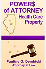 Powers of Attorney: Health Care, Property Kindle Edition