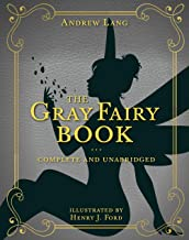 The Gray Fairy Book: Complete and Unabridged (6) (Andrew Lang Fairy Book Series)