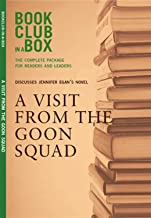 Bookclub-in-a-Box Discusses A Visit From the Goon Squad, by Jennifer Egan: The Complete Guide for Readers and Leaders