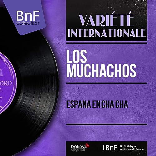 España en Cha Cha (Mono Version) de Los Muchachos en Amazon Music ...