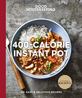 Good Housekeeping 400-Calorie Instant Pot®: 65+ Easy & Delicious Recipes (Volume 21) (Good Food Guaranteed)