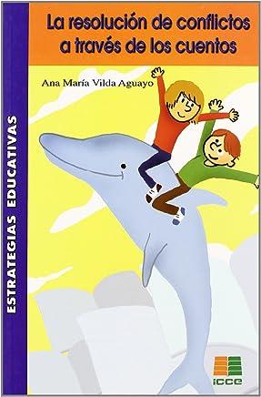 La resolución de conflictos a través de los cuentos : propuesta para padres y educadores