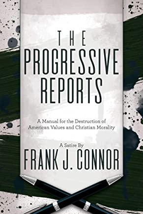 The Progressive Reports: A Manual for the Destruction of American Values and Christian Morality
