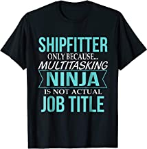 Shipfitter because multitasking ninja is not official job ti
