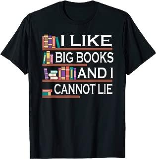 I Like Big Books And I Cannot Lie shirt Bookworm Gift