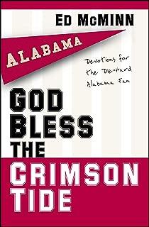 God Bless the Crimson Tide: Devotions for the Die-Hard Alabama Fan