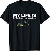 My Life is Better Than Your Vacation Shirt - Funny Vacation