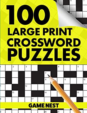 100 Large Print Crossword Puzzles: Puzzle Book for Adults
