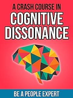Cognitive Dissonance: A Crash Course