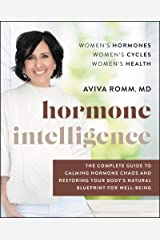 Hormone Intelligence: The Complete Guide to Calming Hormone Chaos and Restoring Your Body's Natural Blueprint for Well-Being (English Edition) Formato Kindle