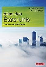 Livres Atlas des États-Unis. Un colosse aux pieds d'argile PDF