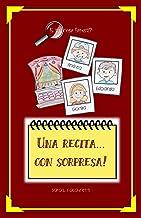UNA RECITA...CON SORPRESA! (E tu, cosa faresti? Vol. 1) (Italian Edition)