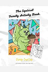 The Squirrel Family Activity Book: 24 Colouring In And 24 Join The Dots Activity Book For Children Featuring Cute Squirrel Designs. Paperback
