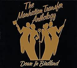 The Manhattan Transfer Anthology: Down In Birdland