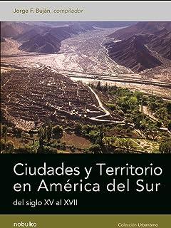 CIUDADES Y TERRITORIO EN AMERICA DEL SUR