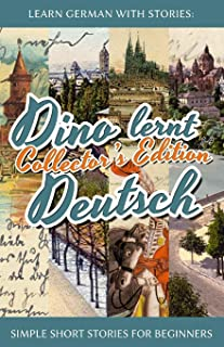 Learn German with Stories: Dino lernt Deutsch Collector's Edition - Simple Short Stories for Beginners (1-4): 0