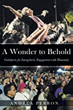 A Wonder to Behold: Guideposts for Intergalactic Engagement with Humanity