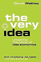 The Very Idea: Unlocking the Power of Idea Economics