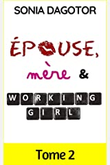 Epouse, mère et working girl - Tome 2 Format Kindle