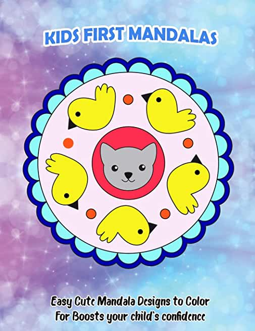 Kids First Mandalas: Easy Cute Mandala Designs to Color For Boosts your child's confidence
