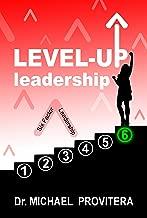 Level Up Leadership: Six Factor Leadership