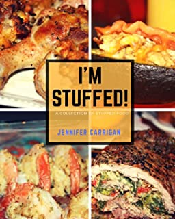 I'm Stuffed: A Collection of Stuffed Foods
