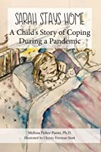Sarah Stays Home: A Child's Story of Coping During a Pandemic (Sarah's Pandemic Stories) PDF