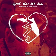 Gave You My All (Feat. YNW Melly) [Explicit]