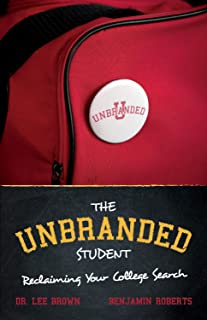 The Unbranded Student | Reclaiming Your College Search - Pick the right college & Empower your university selection: - Imp...