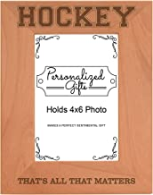 Hockey Player Gifts That's All That Matters Natural Wood Engraved 4x6 Portrait Picture Frame Wood