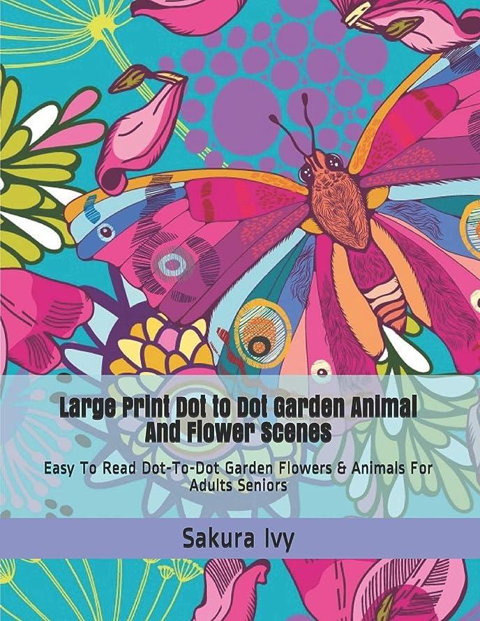 アニメーション嫉妬シロクマLarge Print Dot to Dot Garden Animal and Flower Scenes: Easy To Read Dot-To-Dot Garden Flowers & Animals For Adults Seniors (Dot to Dot Books For Adults)