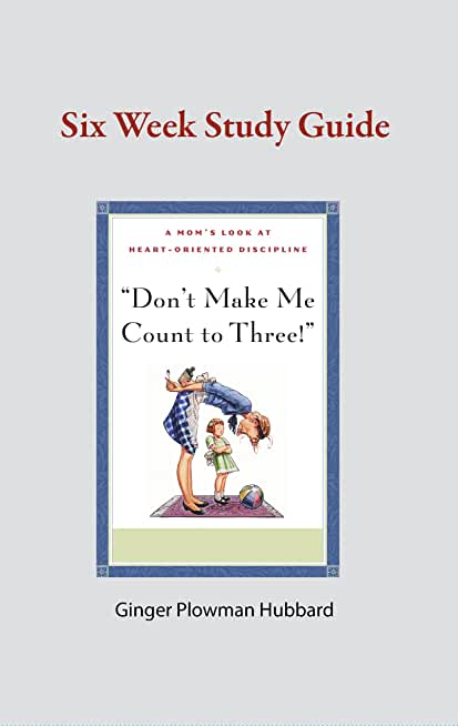 Don't Make Me Count to Three! Study Guide