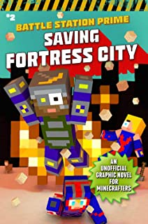 Saving Fortress City: An Unofficial Graphic Novel for Minecrafters, Book 2 (2) (Unofficial Battle Station Prime Series)