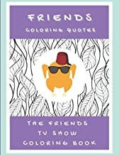 FRIENDS Coloring Quotes: The Friends TV Show Coloring Book