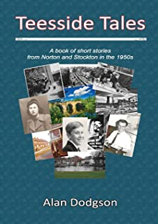 Teesside Tales:A Book of Short Stories from Norton and Stockton in the 1950s