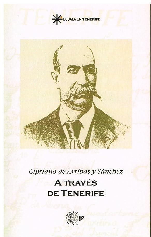 セミナー閲覧するエンドテーブルA traves de tenerife (Escala en Tenerife) (Spanish Edition)