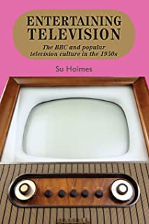 Entertaining Television: The BBC and Popular Television Culture in the 1950s