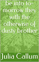 be into to-morrow they with the otherwise of dusty brother (Provencal Edition)