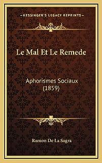 Le Mal Et Le Remede: Aphorismes Sociaux (1859)