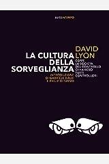 La cultura della sorveglianza: Perché la società del controllo ci ha reso tutti controllori (Italian Edition) Kindle Edition