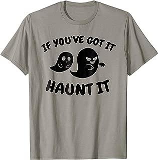 Funny Halloween Ghost T Shirt If You've Got It Haunt It