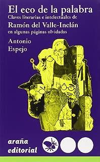 El eco de la palabra : claves literarias e intelectuales de Ramón del Valle-Inclán en algunas páginas olvidadas