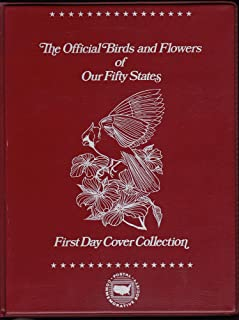 The Official Birds and Flowers of Our Fifty States (First Day Cover Collection)