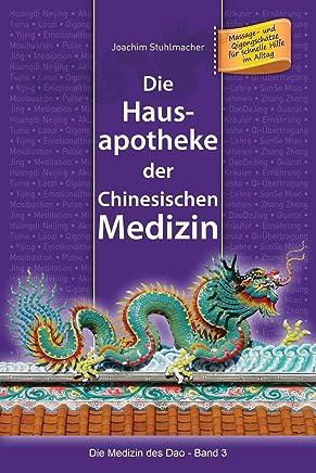 Die Hausapotheke der Chinesischen Medizin: Massage- und Qigongschätze für schnelle Hilfe im Alltag: Volume 3