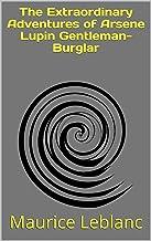 The Extraordinary Adventures of Arsene Lupin Gentleman-Burglar (English Edition)