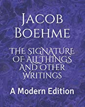 The Signature of All Things and Other Writings: A Modern Edition