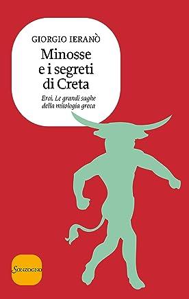 Minosse e i segreti di Creta (Eroi. Le grandi saghe della mitologia greca Vol. 3)