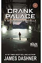 Crank Palace: A Maze Runner Novella Kindle Edition