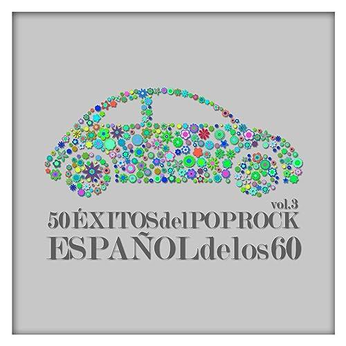 50 Éxitos del Pop Rock Español de los 60 Vol. 3