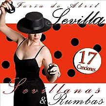 Feria de Abril. Sevilla. Sevillanas y Rumbas. 17 Canciones